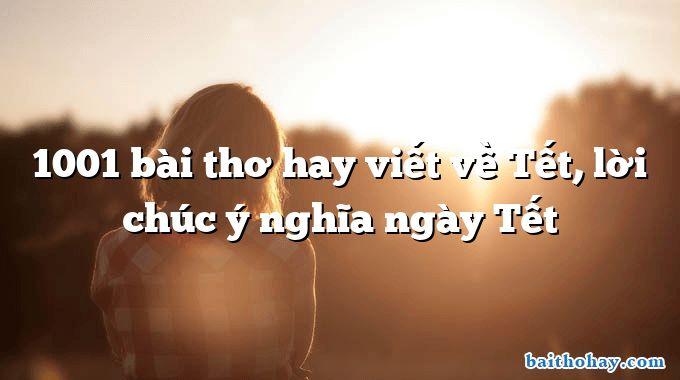 1001 bai tho hay viet ve tet loi chuc y nghia ngay tet - Ngày khai trường - Nguyễn Bùi Vợi