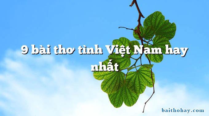 9 bài thơ tình Việt Nam hay nhất