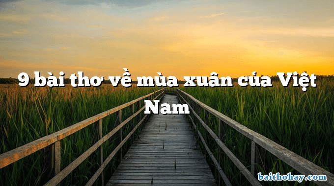 9 bài thơ về mùa xuân của Việt Nam