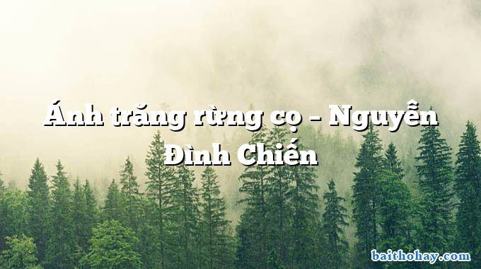 Ánh trăng rừng cọ  –  Nguyễn Đình Chiến