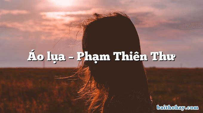 Áo lụa  –  Phạm Thiên Thư