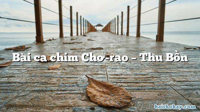 Bài ca chim Chơ-rao – Thu Bồn