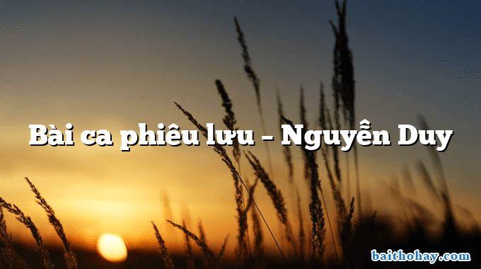 Bài ca phiêu lưu – Nguyễn Duy