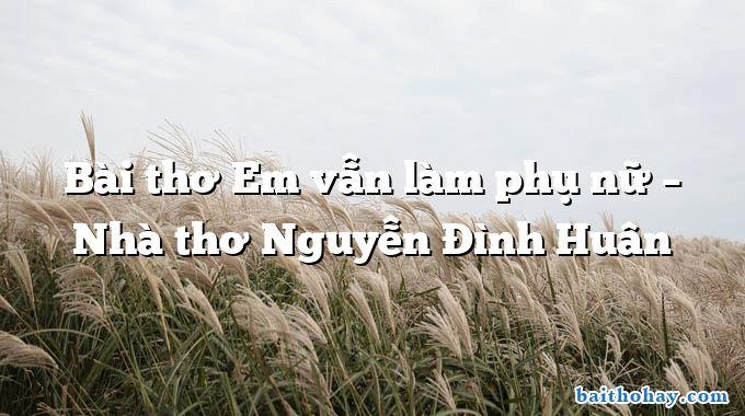 bai tho em van lam phu nu nha tho nguyen dinh huan - Mẹ - Trần Quốc Minh