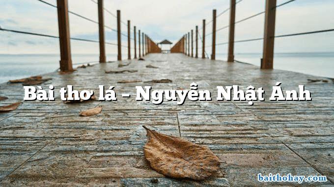 Bài thơ lá  –  Nguyễn Nhật Ánh