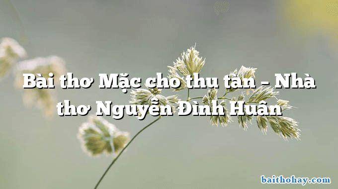 bai tho mac cho thu tan nha tho nguyen dinh huan - Máy bơm nước - Võ Văn Trực