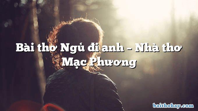 bai tho ngu di anh nha tho mac phuong - Hàng cây trồng theo lời Bác - Nguyễn Thanh Toàn