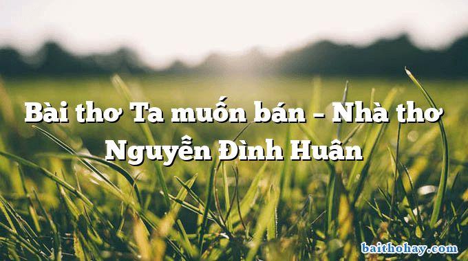 bai tho ta muon ban nha tho nguyen dinh huan - Chim tu hú - Nguyễn Viết Bình