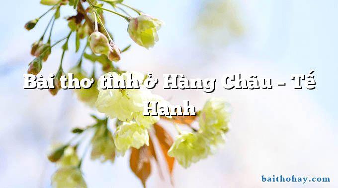 Bài thơ tình ở Hàng Châu – Tế Hanh