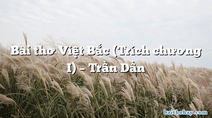 Bài thơ Việt Bắc (Trích chương I)  –  Trần Dần