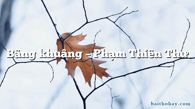 Bâng khuâng – Phạm Thiên Thư
