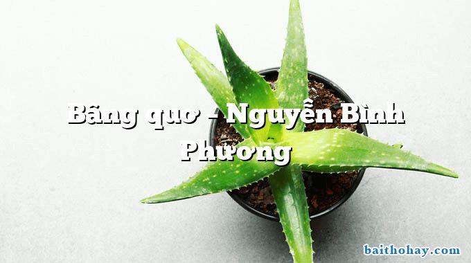 Bâng quơ  –  Nguyễn Bình Phương