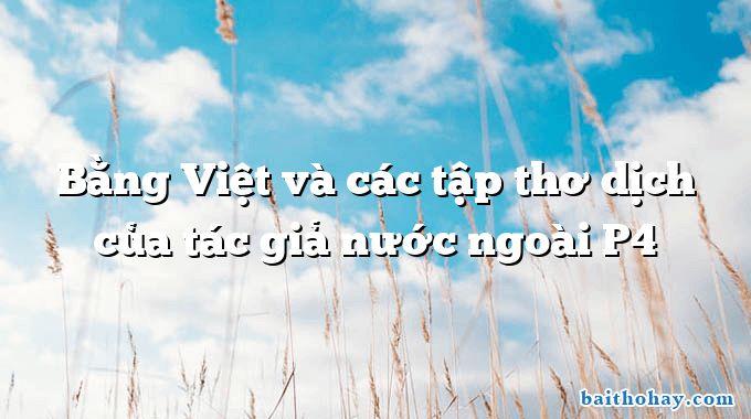 Bằng Việt và các tập thơ dịch của tác giả nước ngoài P4
