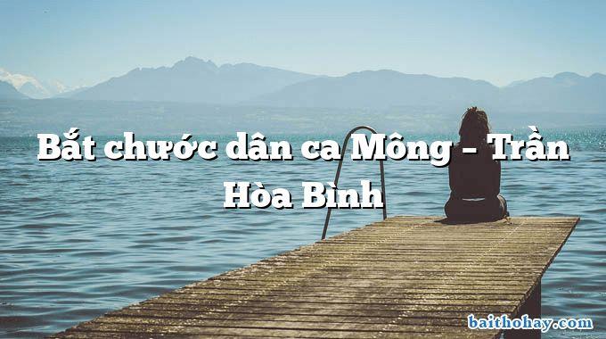 Bắt chước dân ca Mông  –  Trần Hòa Bình