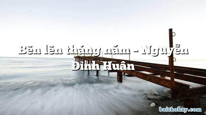 Bẽn lẽn tháng năm – Nguyễn Đình Huân