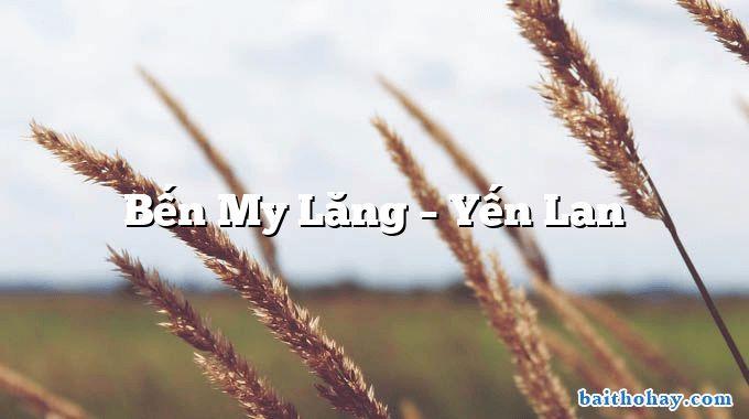 Bến My Lăng – Yến Lan