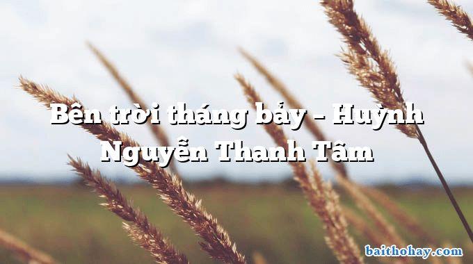 Bên trời tháng bảy – Huỳnh Nguyễn Thanh Tâm