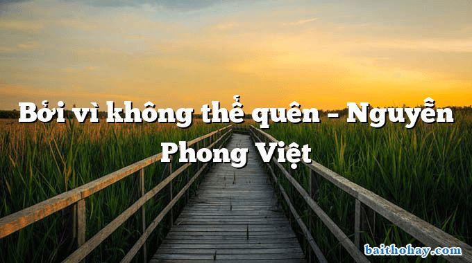 Bởi vì không thể quên  –  Nguyễn Phong Việt