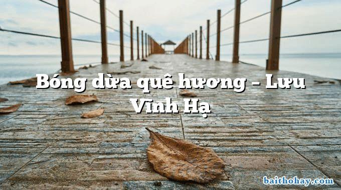 Bóng dừa quê hương – Lưu Vĩnh Hạ