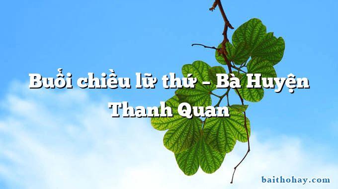 Buổi chiều lữ thứ – Bà Huyện Thanh Quan