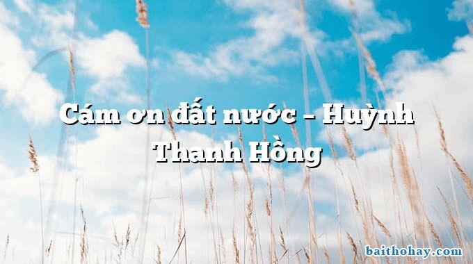 Cám ơn đất nước  –  Huỳnh Thanh Hồng