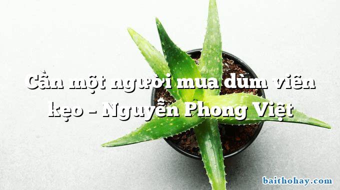 Cần một người mua dùm viên kẹo  –  Nguyễn Phong Việt