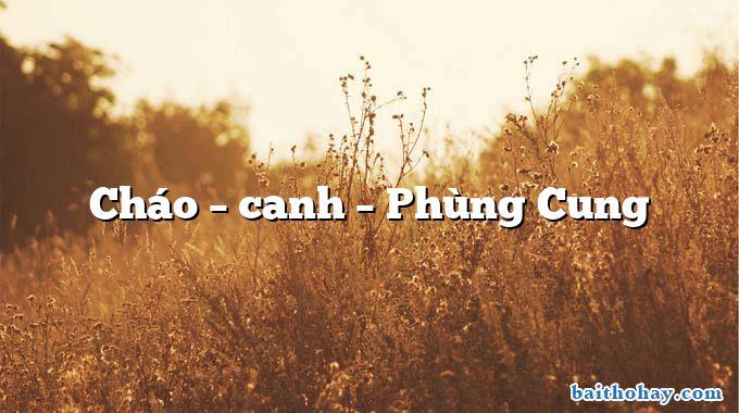 Cháo – canh  –  Phùng Cung
