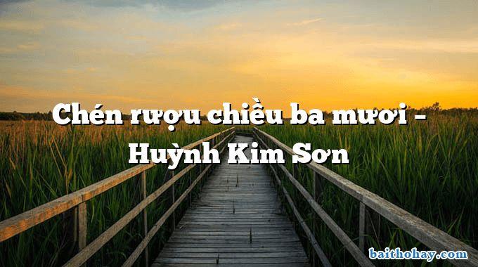Chén rượu chiều ba mươi  –  Huỳnh Kim Sơn