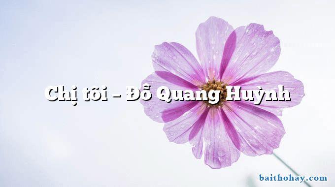 chi toi do quang huynh - Làm anh - Phan Thị Thanh Nhàn