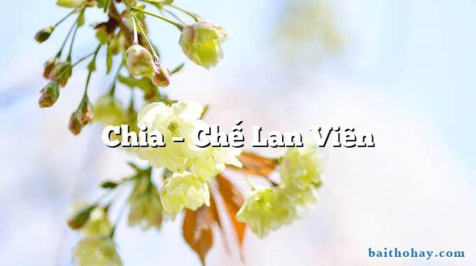 Chia  –  Chế Lan Viên