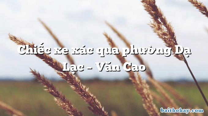 Chiếc xe xác qua phường Dạ Lạc  –  Văn Cao
