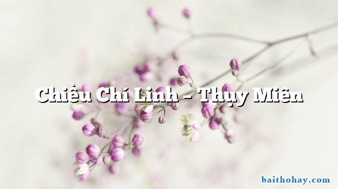 Chiều Chí Linh  –  Thụy Miên