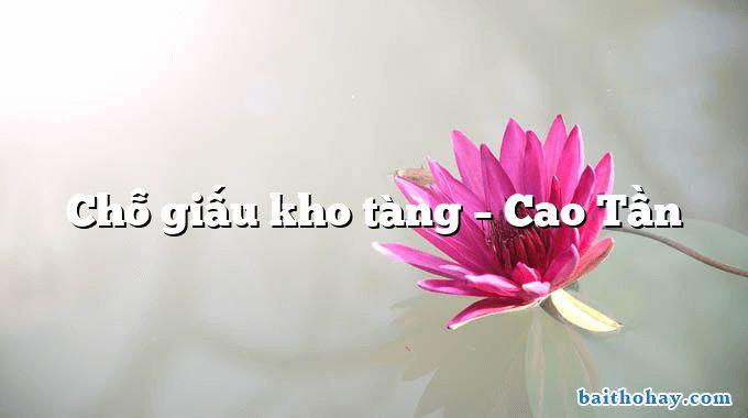Chỗ giấu kho tàng  –  Cao Tần