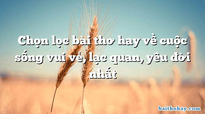chon loc bai tho hay ve cuoc song vui ve lac quan yeu doi nhat - Chí khí anh hùng - Nguyễn Du