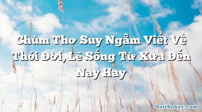 chum tho suy ngam viet ve thoi doi le song tu xua den nay hay - Dĩ hòa vi quý - Nguyễn Bỉnh Khiêm