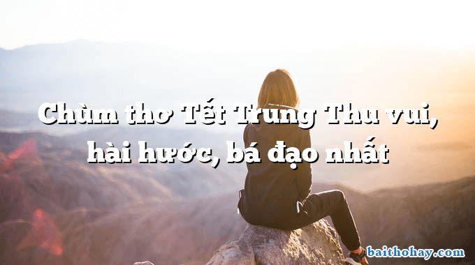 Chùm thơ Tết Trung Thu vui, hài hước, bá đạo nhất