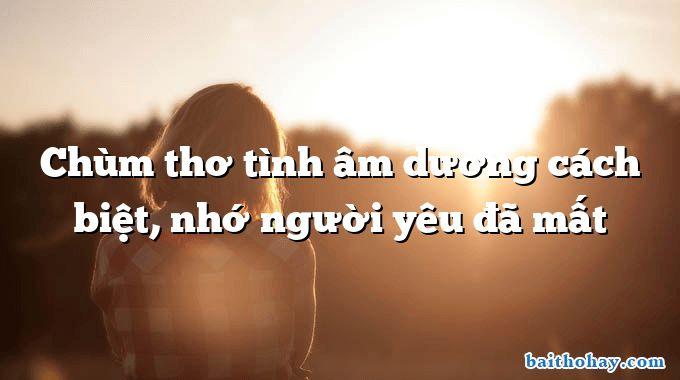 chum tho tinh am duong cach biet nho nguoi yeu da mat - Tí xíu - Ngô Văn Phú