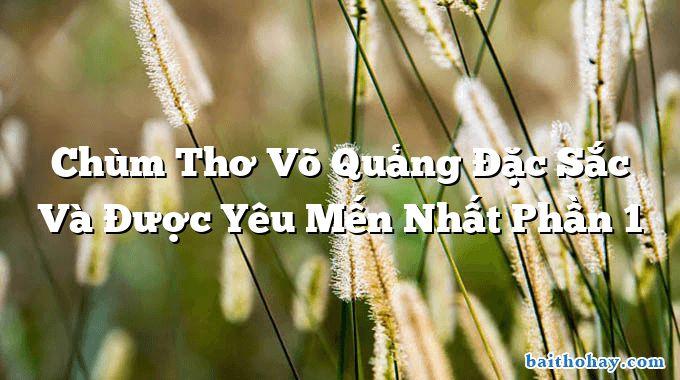 chum tho vo quang dac sac va duoc yeu men nhat phan 1 - Một đường dây điện - Võ Quảng
