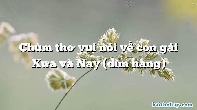Chùm thơ vui nói về con gái Xưa và Nay (dìm hàng)