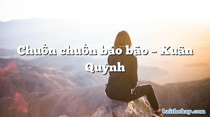 Chuồn chuồn báo bão – Xuân Quỳnh