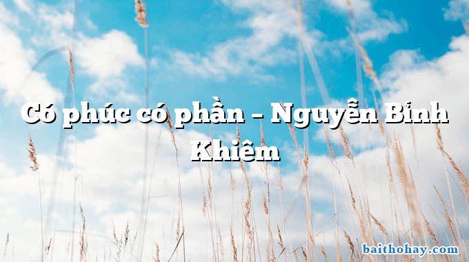 Có phúc có phần – Nguyễn Bỉnh Khiêm