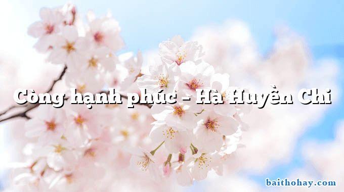 Còng hạnh phúc – Hà Huyền Chi