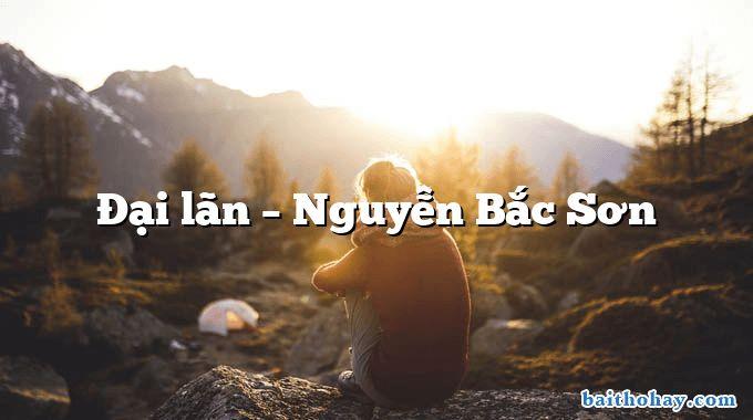 Đại lãn  –  Nguyễn Bắc Sơn
