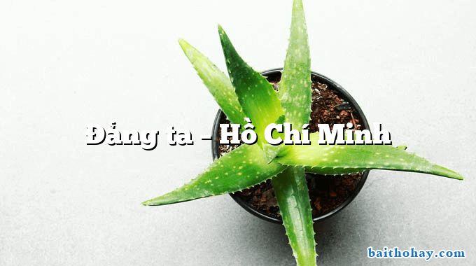 Đảng ta – Hồ Chí Minh