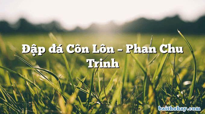Ðập đá Côn Lôn – Phan Chu Trinh