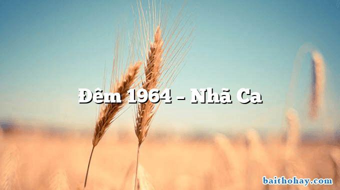 Đêm 1964  –  Nhã Ca