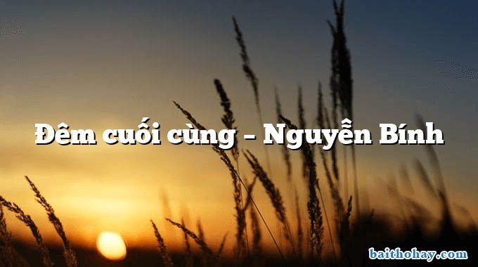 Đêm cuối cùng  –  Nguyễn Bính