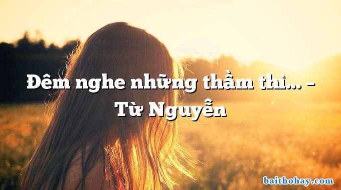 Đêm nghe những thầm thì… – Từ Nguyễn
