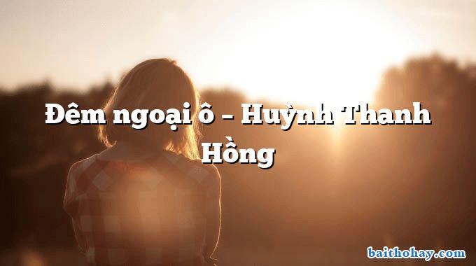 Đêm ngoại ô  –  Huỳnh Thanh Hồng