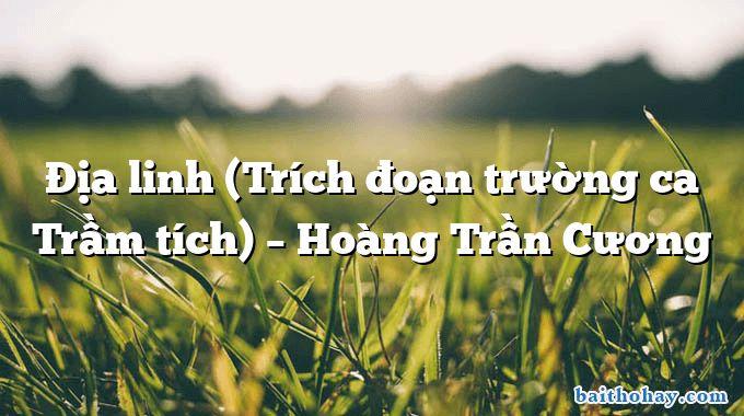 Địa linh (Trích đoạn trường ca Trầm tích)  –  Hoàng Trần Cương